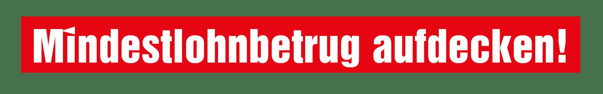 Logo Mindestlohnbetrug aufdecken!